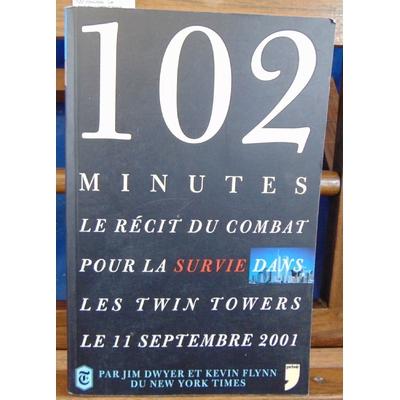 Dwyer  : 102 minutes . Le récit du combat pour la survie dans Les Twin Towers...