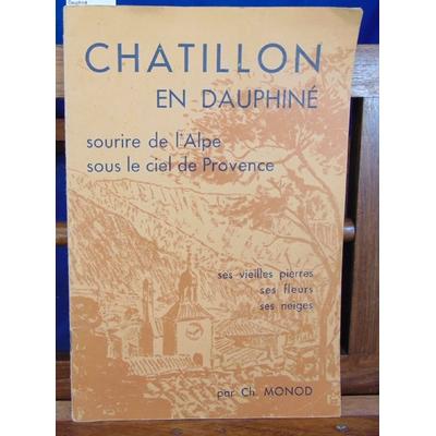 Monod  : Chatillon en Dauphiné...