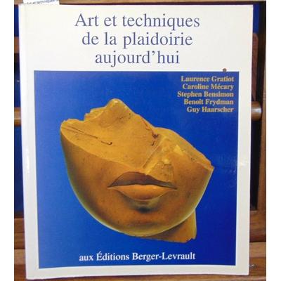 Gratiot  : Art et techniques de la plaidoirie aujourd'hui...