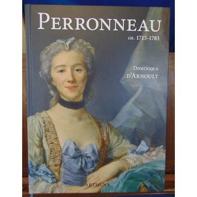 Arnoult  : Jean-Baptiste Perronneau ca. 1715-1783 : Un portraitiste dans l'Europe des Lumières...