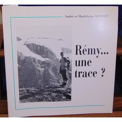 Monnet  : Rémy... une trace ?...