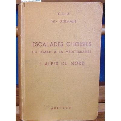 Germain  : Escalades choisies 1- Alpes du nord...