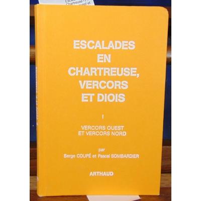 Coupé  : Escalades en Chartreuse -1 : vercors ouest et vercors Nord...
