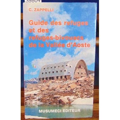 Zappelli  : Guide des refuges et des refuges-bivouacs de la vallée d'Aoste...