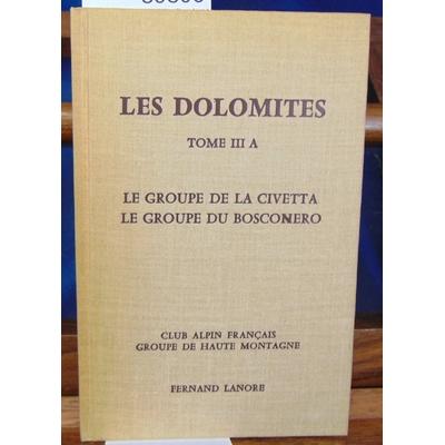 Deck  : Les dolomites. tome III A : Le groupe de Civetta...