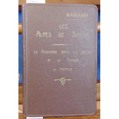 Gaillard  : Les alpes du Savoie. Tome 2 1ere partie : Du col de la Seigne au Collerin...
