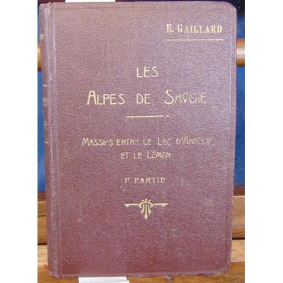 Gaillard  : Les alpes du Savoie. Tome 5 : 1 eme partie : Les Hautes Alpes Calcaires du Faucigny...