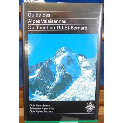 Brandt  : Guide des alpes Valaisiennes - 1 :Du trient au Gr St Bernard...