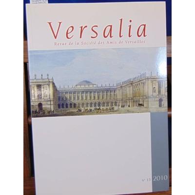 Collectif  : Versalia N° 16, 2013 (revue AMIS DE VERSAILLES)...