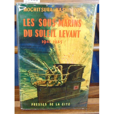 Hashimoto  : Les sous-marins du soleil levant 1941 1945...