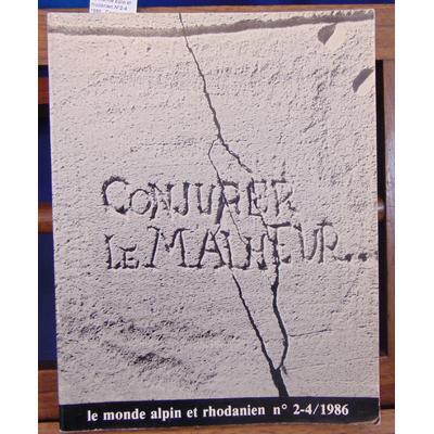 : Le monde alpin et rhodanien N°2-4 1986 . Conjurer le malheur...