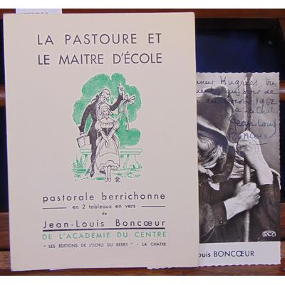 Boncoeur  : La pastoure et le maitre d'école. Pastorale Berrichonne...