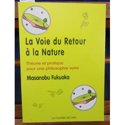 Fukuoka Masanobu : La voie du retour à la nature...