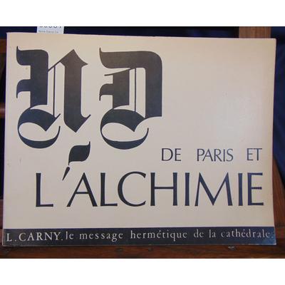 Carny  : Notre Dame De Paris et l'alchimie - message hermétique de la cathédrale. Symbolisme hermétique et alc