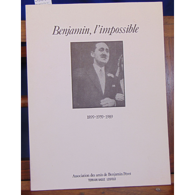 : Benjamin Perret l'impossible 1899 - 1959 -1989...