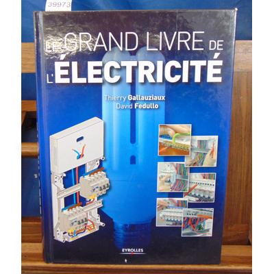 Gallauziaux  : Le grand livre de l'électricité...