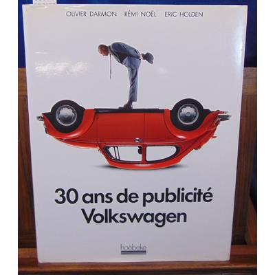 Holden Eric : 30 ans de publicité Volkswagen...