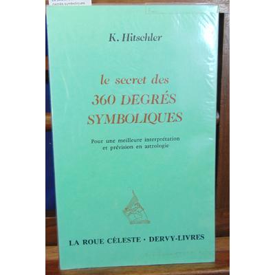 Hitschler  : Le secret des 360 degrés symboliques...