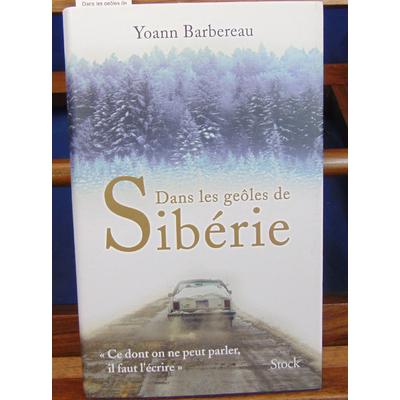 Barbereau Yoann : Dans les geôles de Sibérie...