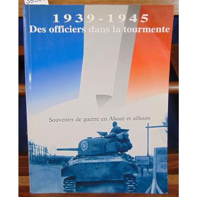 Collectif  : 1939 - 1945 Des officiers dans la tourmente...