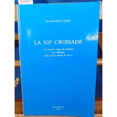 Avril  : La XIIe croisades A travers tant de larmes nos Harkis...