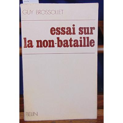 Brossollet  : Essai sur la non-bataille...