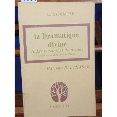 Balthasar  : La dramatique divine. II. Les personnes du drame. -2 les personnes dans le christ...
