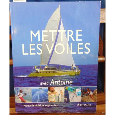Antoine  : Mettre les voiles avec Antoine. Guide du globe-flotteur...