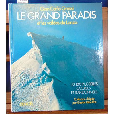 Grassi  : Le grand paradis et les vallees du lanzo...