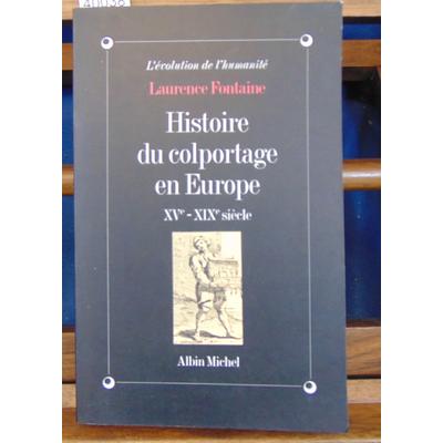 Fontaine Laurence : Histoire du colportage en Europe...