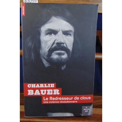 Bauer  : Le redresseur de clous...