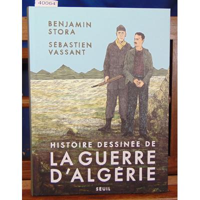 Stora  : Histoire dessinée de la guerre d'Algérie...