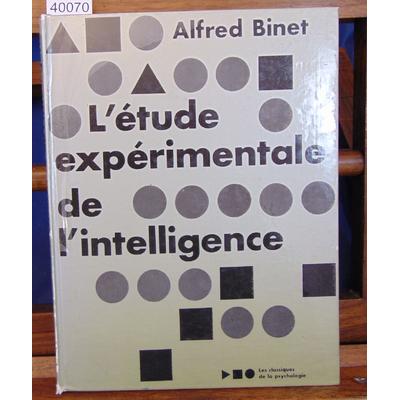 Binet  : L'étude expérimentale de l'intelligence...