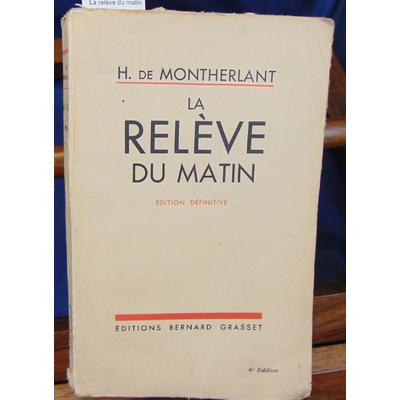 Montherlant  : La relève du matin (1933 )...