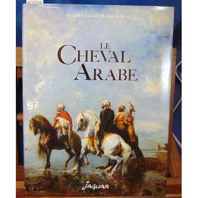 Préaudeau  : Le cheval arabe...