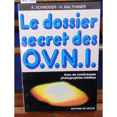 Schneider  : Le Dossier secret des O.V.N.I....