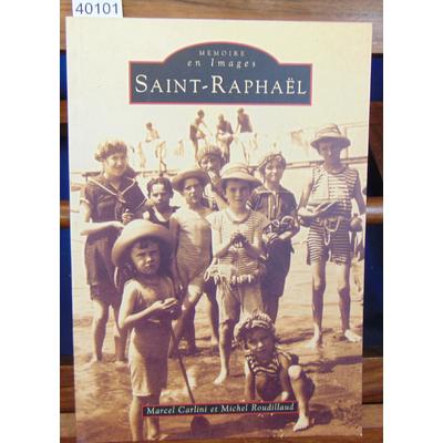 Carlini Marcel : Saint-Raphaël...