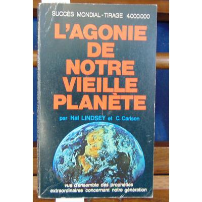 lindsey  : l'agonie de notre vieille planete...