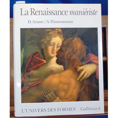 Arasse  : La Renaissance manieriste...
