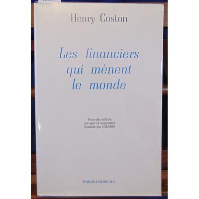 Coston Henry : Les financiers qui mènent le monde. La haute banque et les trusts...