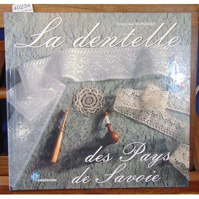 Monneret  : La dentelle des pays de Savoie...