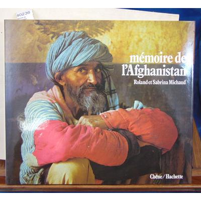 Michaud  : Mémoire de l'afghanistan...