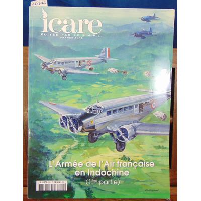 : Icare. N° 232 . L'Armée de l'Air Française en Indochine 1ere partie...