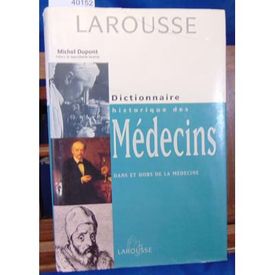 Dupont  : Dictionnaire historique des médecins dans et hors de la médecine...