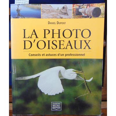 Collectif  : La photo d'oiseaux - Conseils et astuces d'un professionnel...
