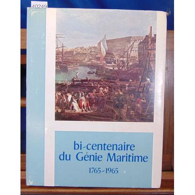 : Bi-centenaire du génie maritime 1765 1965...
