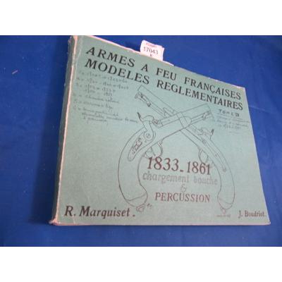 MARQUISET (R : Armes à feu françaises. Modèles réglementaires. tom 4 : Armement d'essai 1833-1861. Chargement