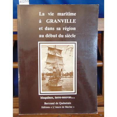 Quénetain  : La vie maritime à Granville et dans sa région au début du siècle...