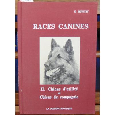 Quittet  : Races canines. II Chiens d'utilité et  chiens de compagnie...