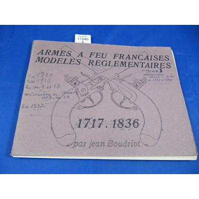 MARQUISET (R : Armes à feu françaises. Modèles réglementaires. tome1 : 1717 1836 ...